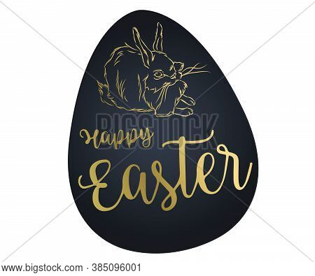 Happy Easter Labels Set. Egg, Rabbit, Rabbit Symbol. Lettering, Calligraphy Vector Illustration, Hol