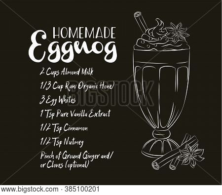 How To Make Eggnog - Pictorial Recipe For The Winter Holidays Cocktail, With Bourbon, Eggs, Milk, Su