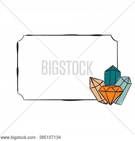 Simple Frame With Crystals. Hand-drawn Gems, Diamonds, Emeralds And Rubies. Vector Illustration For