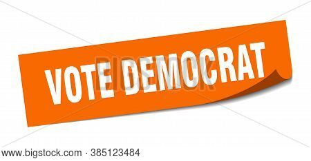 Vote Democrat Sticker. Vote Democrat Square Sign. Peeler