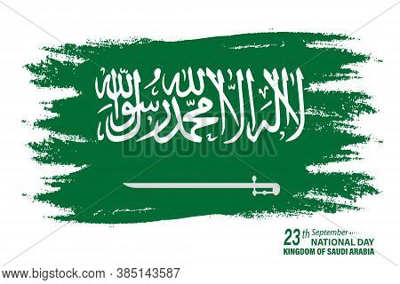Vector Illustration Of Saudi Arabia In Brush Stroke And Waving Style. The National Holiday Of The Ki