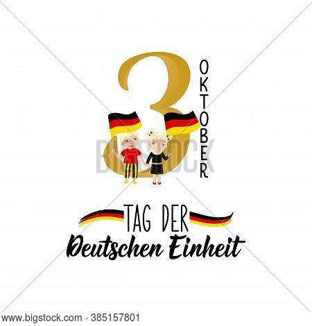 Germany Unity Day Greeting Card. Text In German: Day Of German Unity. October 3. Lettering. Vector I