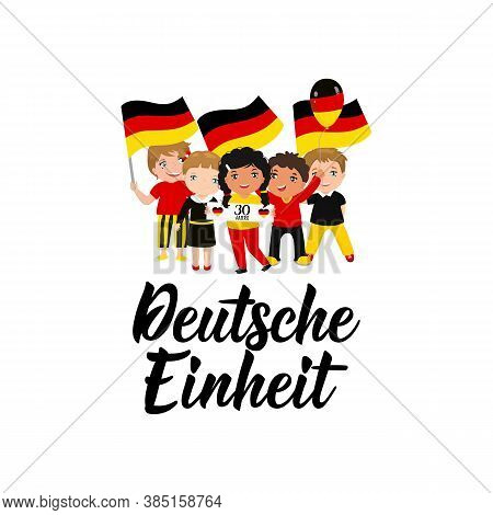Germany Unity Day Greeting Card. Text In German: 30 Years. German Unity. Lettering. Vector Illustrat
