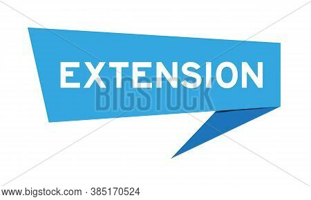 Blue Color Paper Speech Banner With Word Extension On White Background