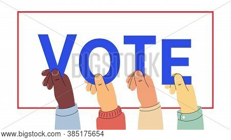 Human Hands Keep Letters, Word Vote. Text Appeal For Voters. Election Of The President Or Government