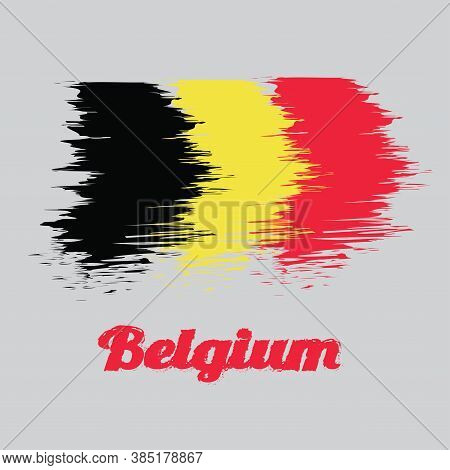 Brush Style Color Flag Of Belgium, It Is A Vertical Tricolor Of Black, Yellow, And Red. With Name Te