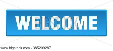 Welcome Button. Welcome Square Blue Push Button