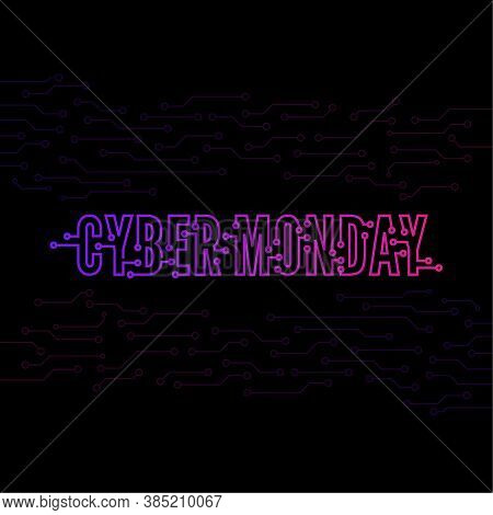 Cyber Monday With Tech Circuit Board Texture. Vector Inscription Cyber Monday On Black Background.