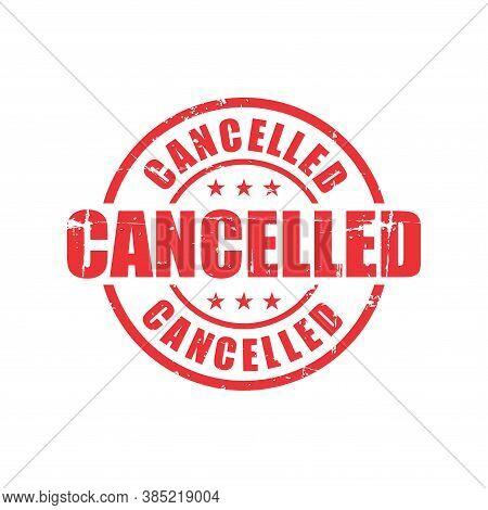 Cancelled Text Stamp. Cancelled Round Grunge Sign. Stamp Cancelled Grunge, Typeset Typography, Grung