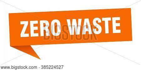 Zero Waste Banner. Zero Waste Speech Bubble. Sign