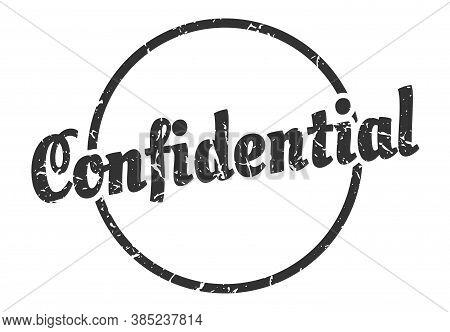 Confidential Sign. Confidential Round Vintage Grunge Stamp