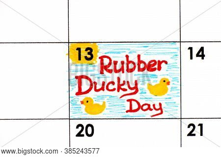 Reminder Rubber Ducky Day In Calendar. January 13.