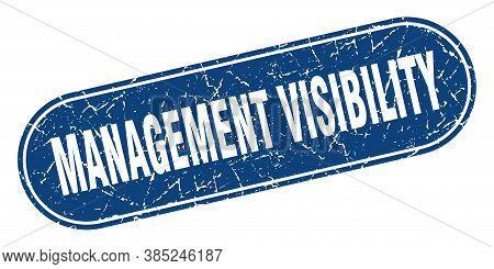 Management Visibility Sign. Management Visibility Grunge Blue Stamp. Label