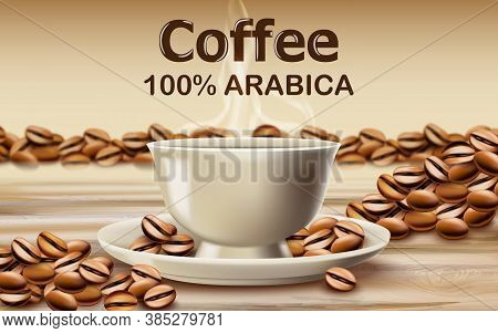 Cup Of Arabica Coffee On A Wooden Desk Surrounded By Roasted Coffee Beans