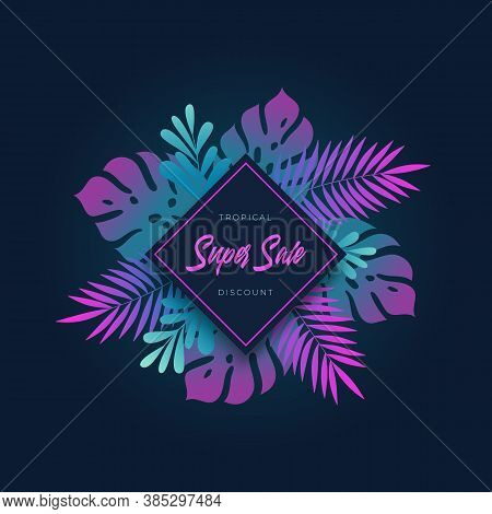 Modern Fluorescent Gradient Monstera Palm Tropic Leaves Summer Sale Card Or Banner Template. Trendy