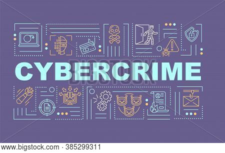 Cybercrime Word Concepts Banner. Cyber Attack. Sustem Breaking. Infographics With Linear Icons On Pu