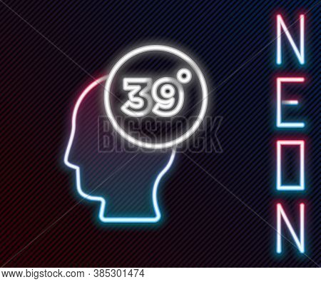 Glowing Neon Line High Human Body Temperature Or Get Fever Icon Isolated On Black Background. Diseas