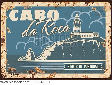 Cabo Da Roca Rusty Metal Plate, Vector Portugal Landmark Vintage Rust Tin Sign With Lighthouse On Ca