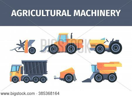 Agricultural Machines And Mechanisms Set. Powerful Truck For Transporting Grain Modern Combine Harve