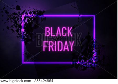 Black Friday Sale Banner With Explosive Effect. Black Friday Sale Background. Neon Holiday Shopping