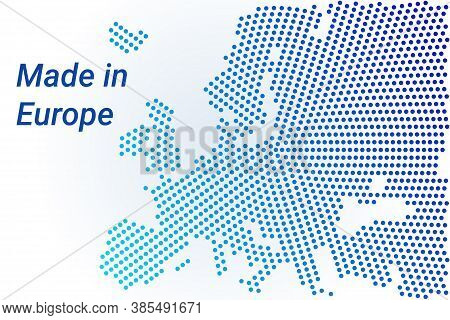 Map Icon Of Europe. Vector Logo Illustration With Text Made In Europe. Blue Halftone Dots Background