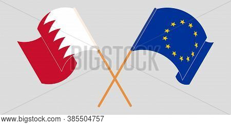 Crossed And Waving Flags Of Bahrain And The Eu. Vector Illustration