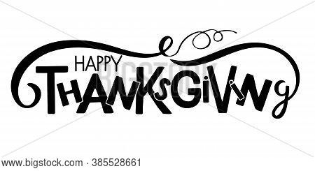 Happy Thanksgiving Hand Drawn Lettering With Pumpkin Element. Autumn Poster. Celebration Quote. For