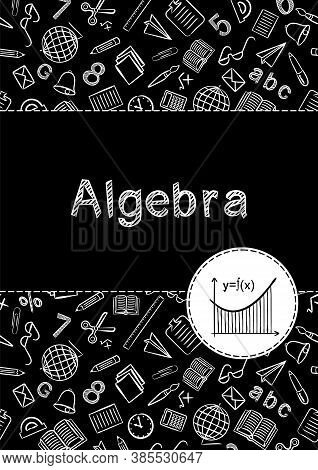 Cover For School Notebook Or Textbook On Algebra.