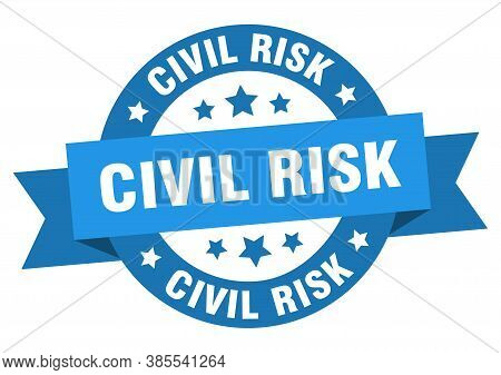 Civil Risk Round Ribbon Isolated Label. Civil Risk Sign