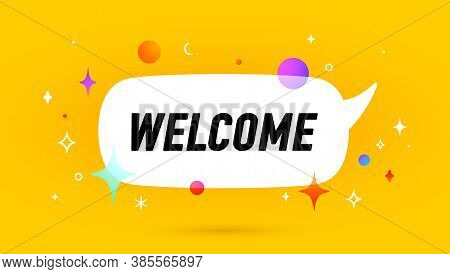 Welcome. Banner, Speech Bubble, Poster And Sticker Concept, Geometric Memphis Style With Text Welcom