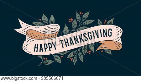 Happy Thanksgiving. Retro Greeting Card With Ribbon And Text Happy Thanksgiving. Old Ribbon Banner I