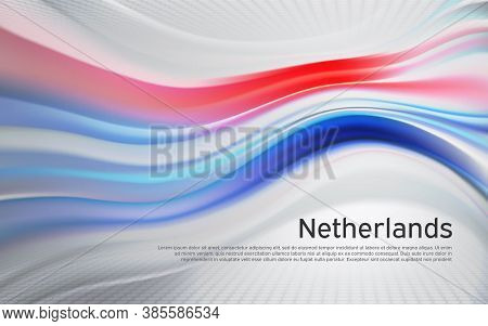 Netherlands Flag Background. Blurred Pattern Of Light Lines In The Colors Of The Dutch Flag, Busines