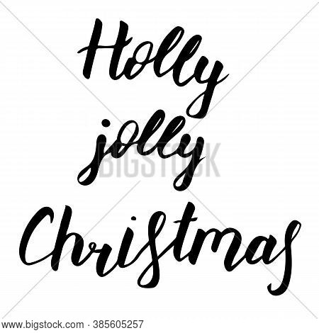 Christmas Lettering. Black Hand Drawn Letters Isolated On White. Holly Jolly Christmas Phrase. Vecto