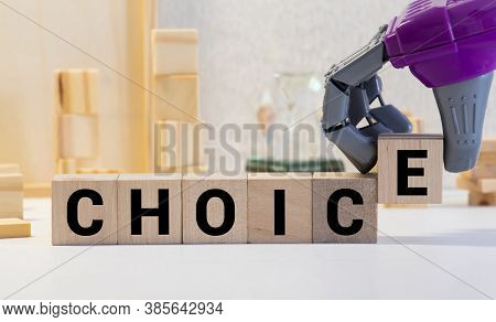 Choice Word Written On Wood Block. Choice Text On Wooden Table For Your Desing, Concept