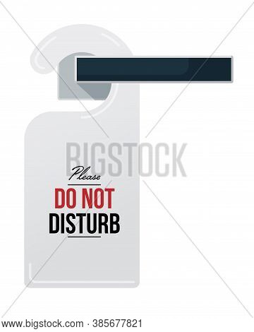 Do Not Disturb Sign On Door Handle. Isolated Hotel Room Closed Door Hanger Tag With Please Do Not Di