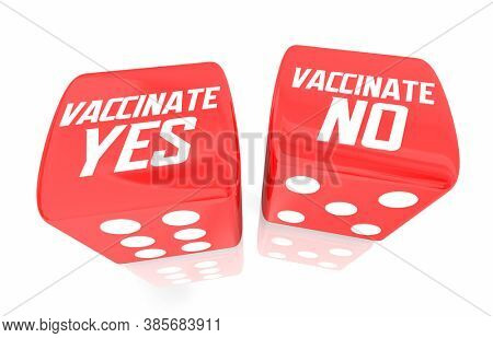 Vaccinate Yes No Roll Dice Take Risk Get or Avoid Vaccination 3d Illustration