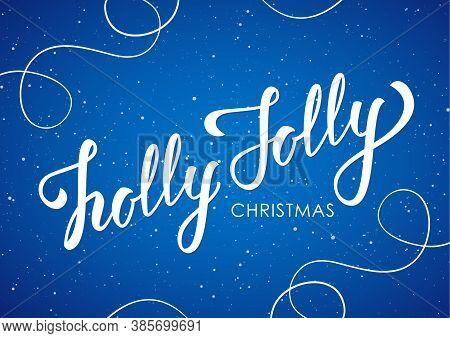 Handwritten Elegant Modern Brush Lettering Of Holly Jolly Christmas On Blue Background With Line Dec