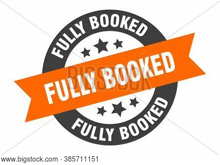 Fully Booked Sign. Round Ribbon Sticker. Isolated Tag
