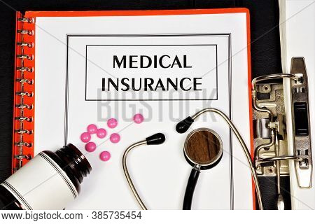 Medical Insurance. Text Inscription In The Form Of The Office Registrar's Document. Provides Financi