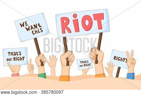 People On Demonstration Demand Justice. Hands With Banners, Placards And Posters. Human Right Activi