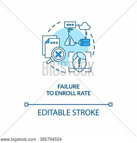 Failure To Enroll Rate Concept Icon. Invalid Input Data Into System Recognition. Biometric System Er