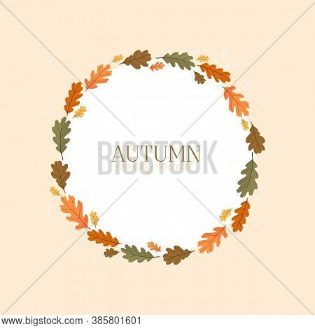 Autumn Frame With Colorful Leaves. Nature Wreath. Vector Flat Illustration.