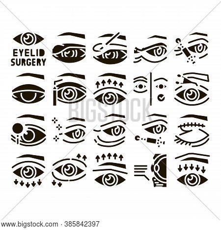 Eyelid Surgery Healthy Glyph Set Vector. Eyelid Surgery Blepharoplasty Cosmetic Correction, Injectio