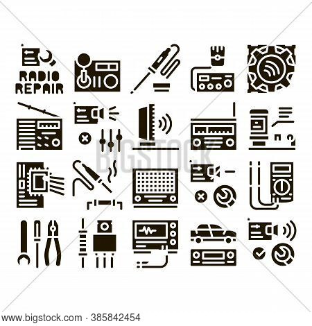 Radio Repair Service Glyph Set Vector. Radio Repair Electronic And Mechanical Equipment Soldering Ir