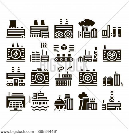 Factory Industrial Glyph Set Vector. Factory Building, Oil And Chemical Plant, Energy And Solar Elec