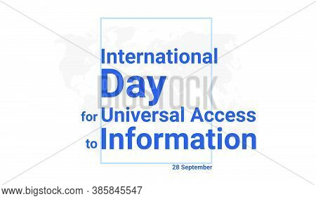 International Day For Universal Access To Information Holiday Card. 28 September Graphic Poster With