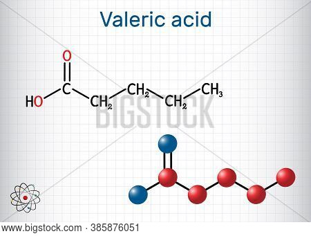 Valeric Acid, Pentanoic Acid Or Valerate Molecule. Structural Chemical Formula And Molecule Model. S
