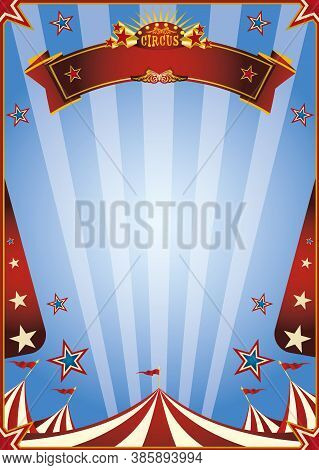 A Blue Circus Background For A Poster With A Ribbon For Your Message !