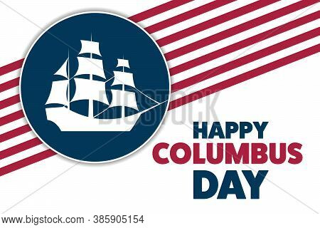 Columbus Day. Holiday Concept. Template For Background, Banner, Card, Poster With Text Inscription.