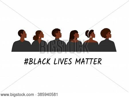 Black Lives Matter Illustration Of Struggling For Freedom And Equality Of African People. Internatio
